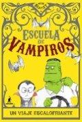 Escuela de vampiros. Un viaje escalofriante