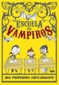 Escuela de vampiros. Una profesora espeluznante