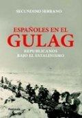 Españoles en el Gulag: Republicanos bajo el estalinismo