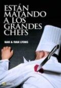 Están matando a los grandes chefs