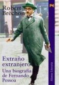 Extraño extranjero: una biografía de Fernando Pessoa