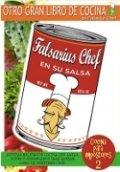 Falsarius Chef en su salsa