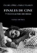 Finales de cine. 77 películas para recordar