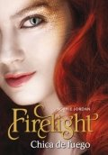 Firelight. Chica de fuego