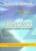 Francesco 2. Cómo volver a nacer