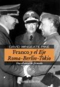Franco y el eje Roma-Berlín-Tokio