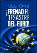 ¡Frenad el desastre del euro!