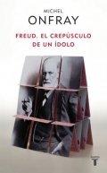 Freud: El crepúsculo de un ídolo