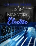 From New York. Electric