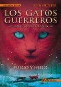 Los gatos guerreros. Fuego y hielo