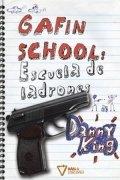 Gaffin School: Escuela de ladrones