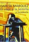 García Márquez, el viaje a la semilla