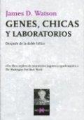 Genes, chicas y laboratorios. Después de la doble hélice