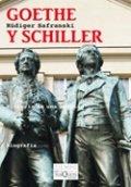 Goethe y Schiller. Historia de una amistad