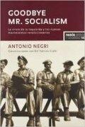 Goodbye Mr. Socialism. La crisis de la izquierda y los nuevos movimientos revolucionarios