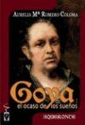 Goya. El ocaso de los sueños