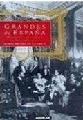 Grandes de España. Historias y personajes de la aristocracia