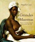 Grandes maestras. Mujeres en el arte occidental. Renacimiento S. XIX