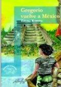 Gregorio vuelve a México