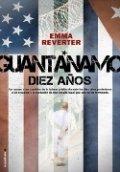 Guantánamo: Diez años