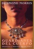 Guardianes del cuerpo: Amuletos y objetos protectores