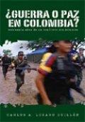 ¿Guerra o paz en Colombia?