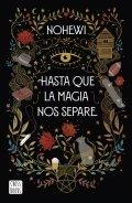 Hasta que la magia nos separe