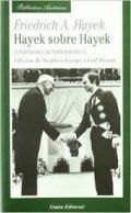 Hayek sobre Hayek. Un debate autobiográfico