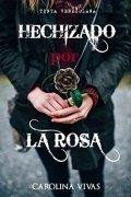 Hechizado por la rosa