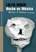 Hecho en México. Antología de literatura Mexicana