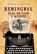 Hemingway, dias de vino y muerte