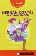 Hernán Cortés. El conquistador