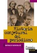 Historia conjetural del periodismo