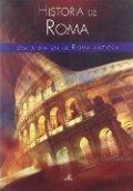 Historia de Roma: Día a día en la Roma Antigua