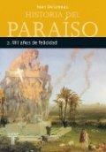 Historia del paraíso 2. Mil años de felicidad