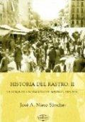 Historia del Rastro II: la forja de un símbolo de Madrid, 1905-1936