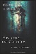 Historia en cuentos. De la prehistoria al Renacimiento
