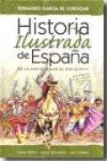 Historia Ilustrada De España : De La Antigüedad Al Siglo XVIII