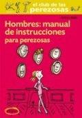 Hombres: manual de instrucciones para perezosas