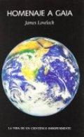 Homenaje a Gaia. La vida de un científico independiente