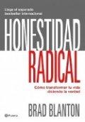Honestidad radical. Transforma tu vida diciendo la verdad