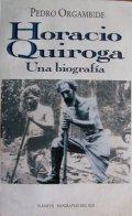 Horacio Quiroga: Una historia de vida