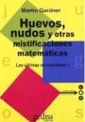 Huevos, nudos y otras mistificaciones matemáticas