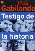 Iñaki Gabilondo, testigo de la historia