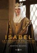 Isabel. La conquista del poder