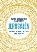 Jerusalén: Crisol de la cocinas del mundo