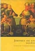 Jirones de un sueño. Los mitos de la conquista de Indias