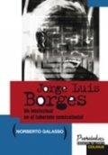 Jorge Luis Borges. Un intelectual en el laberinto semicolonial