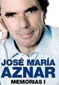José María Aznar. Memorias I