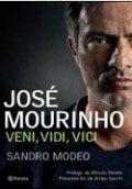 José Mourinho. Veni, vidi, vinci